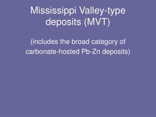 Mississippi Valley-type deposits (MVT)