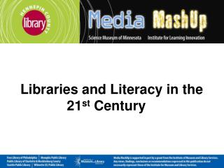 Libraries and Literacy in the 21 st  Century