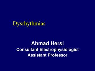Ahmad Hersi Consultant Electrophysiologist Assistant Professor