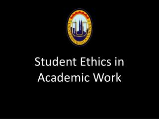 Student Ethics in Academic Work