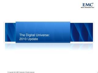 The Digital Universe: 2010 Update
