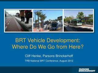 BRT Vehicle Development: Where Do We Go from Here?
