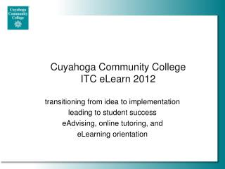 Cuyahoga Community College ITC eLearn 2012