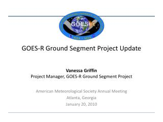 GOES-R Ground Segment Project Update