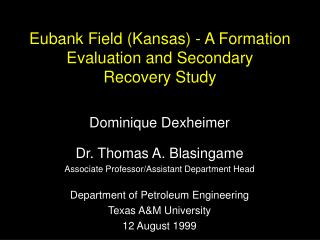Eubank Field (Kansas) -  A Formation Evaluation and Secondary Recovery Study