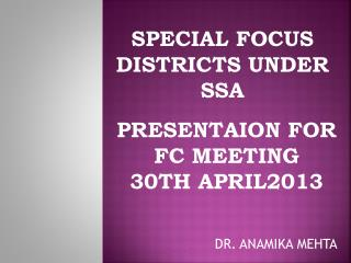 SPECIAL FOCUS DISTRICTS UNDER SSA
