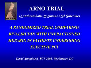 ARNO TRIAL ( A ntithrombotic  R egimens a N d  O utcome)