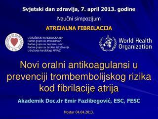 Novi oralni antikoagulansi u prevenciji trombembolijskog rizika kod fibrilacije atrija