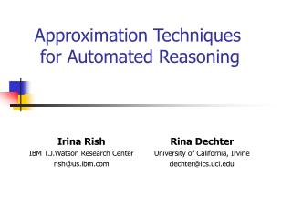 Approximation Techniques  for Automated Reasoning