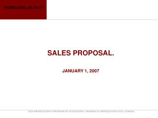 SALES PROPOSAL. JANUARY 1, 2007