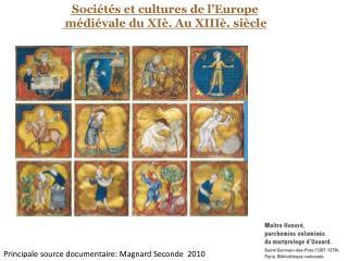 Sociétés et cultures de l'Europe  médiévale du XIè. Au XIIIè. siècle