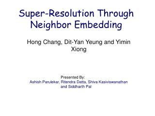 Super-Resolution Through Neighbor Embedding