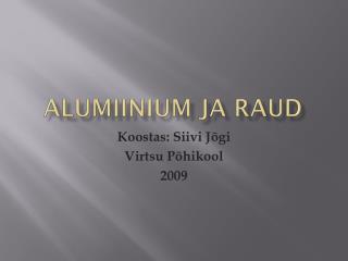 Alumiinium ja raud