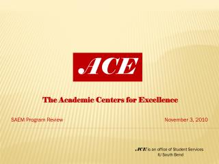 The Academic Centers for Excellence SAEM Program Review					November 3, 2010