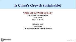 China and the World Economy EPGE/ Getulio  Vargas Foundation Rio de Janeiro March 17-18, 2011
