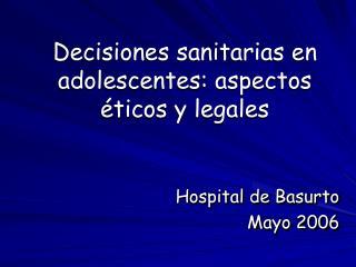 Decisiones sanitarias en adolescentes: aspectos éticos y legales