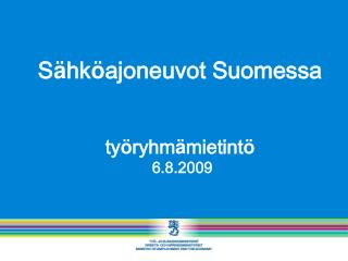 S ä hk ö ajoneuvot Suomessa ty ö ryhm ä mietint ö  6.8.2009