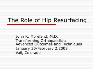 The Role of Hip Resurfacing