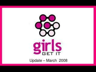 Update – March  2008