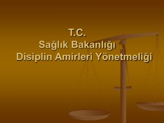 T.C. Sağlık Bakanlığı       Disiplin Amirleri Yönetmeliği