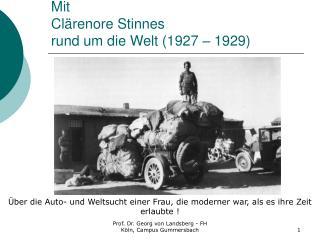 Mit Clärenore Stinnes rund um die Welt (1927 – 1929)