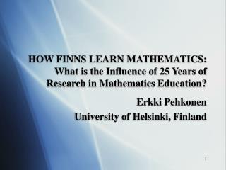 Erkki Pehkonen University of Helsinki, Finland
