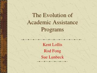 The Evolution of  Academic Assistance Programs