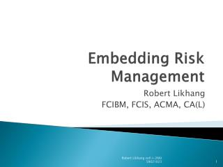 Embedding Risk Management
