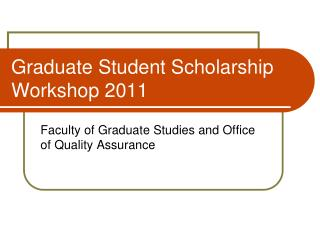 Graduate Student Scholarship Workshop 2011
