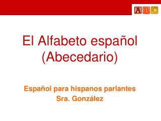 El Alfabeto español (Abecedario)