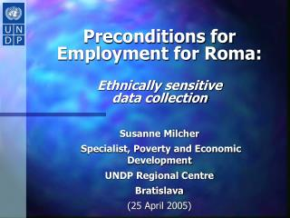 Preconditions for Employment for Roma: Ethnically sensitive  data collection