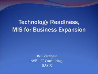 Technology Readiness,  MIS for Business Expansion