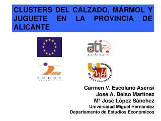 CLÚSTERS DEL CALZADO, MÁRMOL Y JUGUETE EN LA PROVINCIA DE ALICANTE