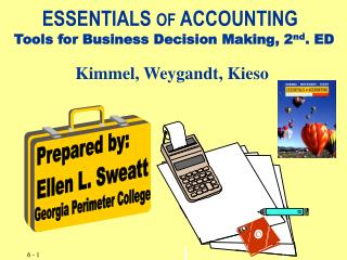 ESSENTIALS  OF  ACCOUNTING Tools for Business Decision Making, 2 nd . ED