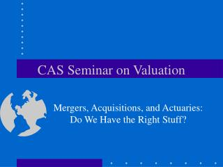 CAS Seminar on Valuation