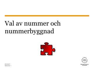 Val av nummer och nummerbyggnad