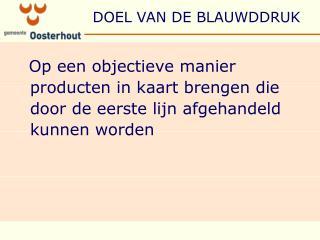 DOEL VAN DE BLAUWDDRUK