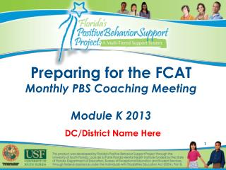 Preparing for the FCAT Monthly PBS Coaching Meeting  Module K 2013