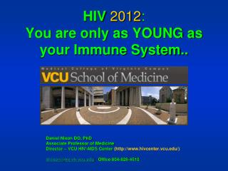 HIV 2012 :  You are only as YOUNG as your Immune System..