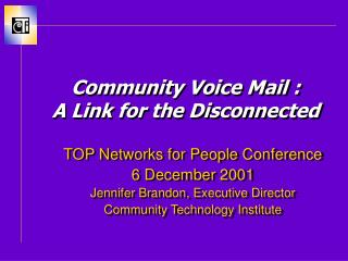 Community Voice Mail : A Link for the Disconnected