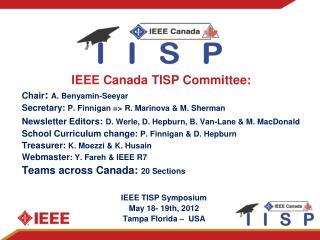 IEEE Canada TISP Committee: Chair :  A. Benyamin-Seeyar
