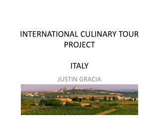 INTERNATIONAL CULINARY TOUR PROJECT ITALY