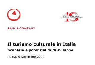 Il turismo culturale in Italia Scenario e potenzialit� di sviluppo