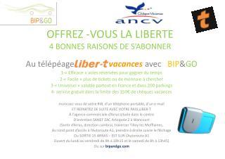 OFFREZ -VOUS LA LIBERTE  4  BONNES RAISONS DE S'ABONNER
