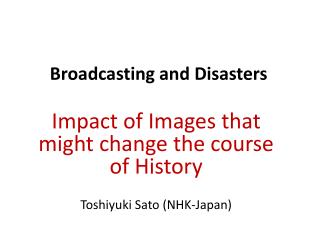 Broadcasting and Disasters