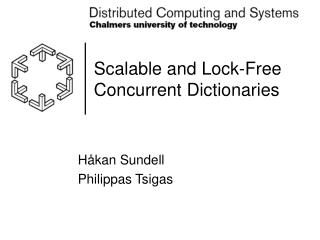 Scalable and Lock-Free Concurrent Dictionaries