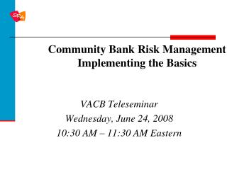 Community Bank Risk Management Implementing the Basics