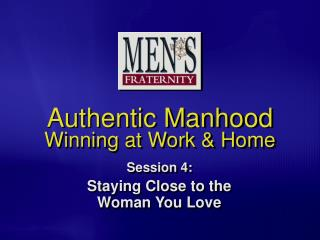 Authentic Manhood