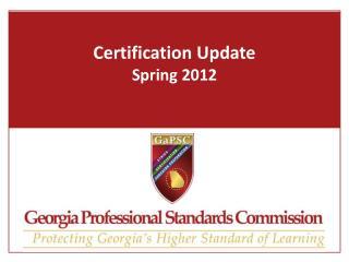 Certification Update Spring 2012