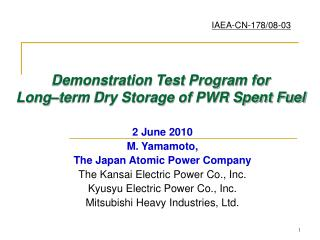 Demonstration Test Program for  Long term Dry Storage of PWR Spent Fuel